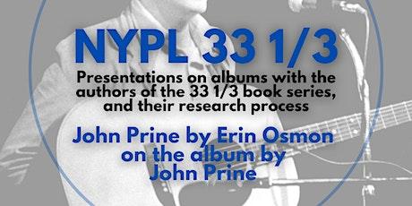 "NYPL 33 1/3: Author Talk - ""John Prine"" with Music Journalist Erin Osmon tickets"