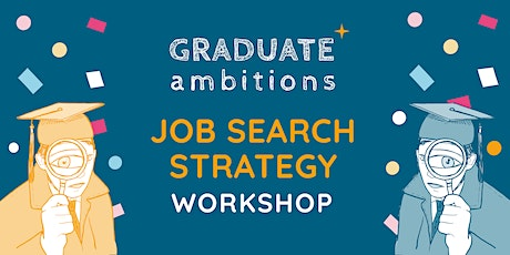 Graduate Ambitions™ Job Search Strategy Workshop tickets