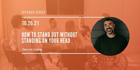 How To Stand Out Without Standing On Your Head tickets