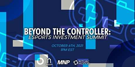 Beyond the Controller   Esports Investment Summit tickets