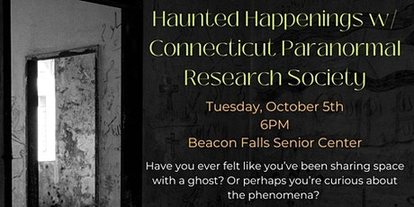 Haunted Happenings w/Connecticut Paranormal Research Society tickets