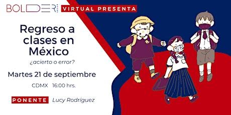 Regreso a clases en México: ¿acierto o error? boletos