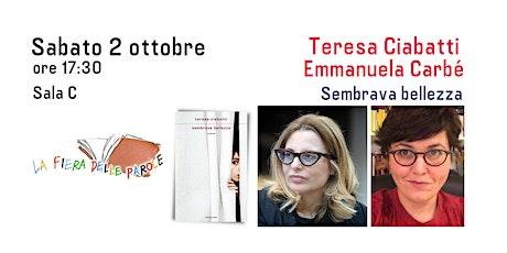 """Teresa Ciabatti e Emmanuela Carbé """"Sembrava bellezza"""" biglietti"""
