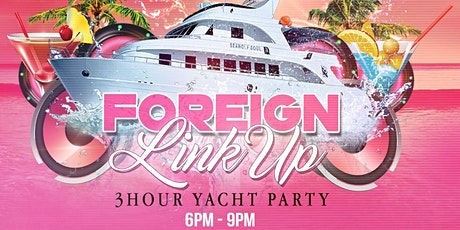 Euphoria Foreign LinkUp  3hrs Yacht Party tickets