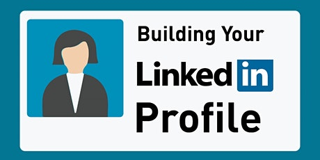 Optimizing Your LinkedIn Profile and More tickets