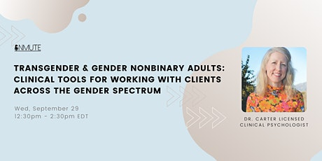 Clinical Tools for Working with Transgender and Gender Nonbinary Adults tickets