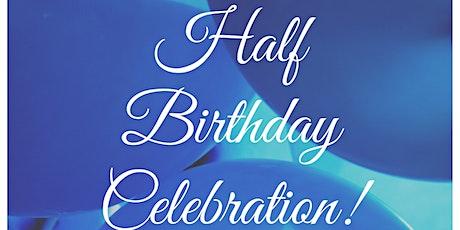 Half Birthday Celebration tickets