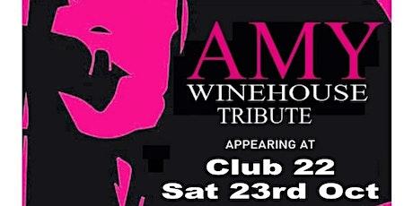 AMY - A TRIBUTE TO AMY WINEHOUSE at Club 22 Keynsham tickets