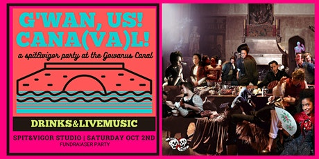 G'wan, Us! Cana(va)l - a spit&vigor party at the Gowanus Canal tickets