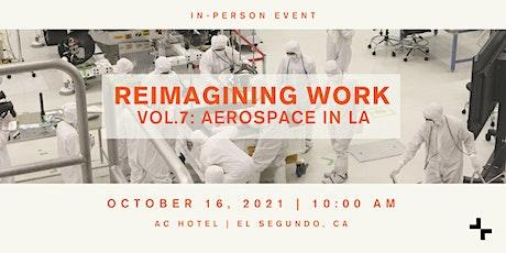 Reimagining Work Vol. 7: Aerospace in LA tickets