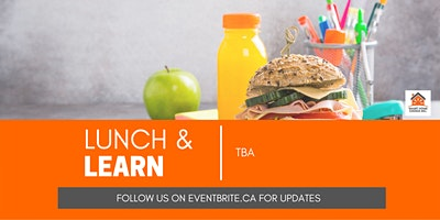 Virtual Lunch and Learn- TBA