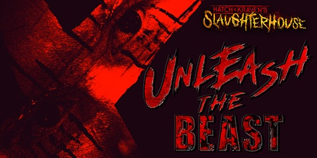 Hatch & Kraven's Slaughterhouse presents Unleash the Beast tickets