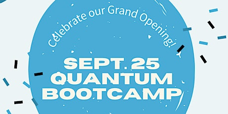 Quantum's GRAND OPENING Bootcamp - 10AM tickets