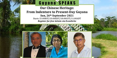 Our Chinese Heritage: From Indentureship to Present-Day Guyana tickets