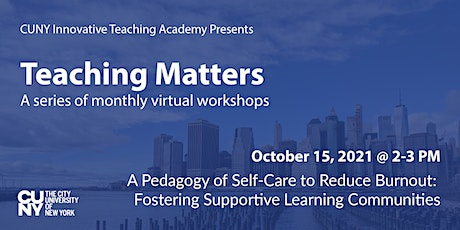 Teaching Matters: A Pedagogy of Self-Care to Reduce Burnout tickets