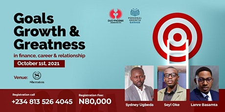 Goals, Growth and Greatness in Finance, Career and Relationship tickets