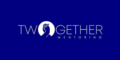 Twogether Mentoring's Official Launch & One Year Anniversary Celebration. tickets