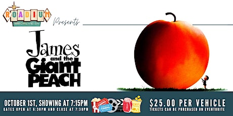 JAMES AND THE GIANT PEACH  - Presented by The Roadium Drive-In tickets