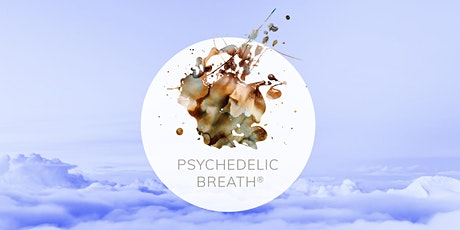 """PSYCHEDELIC BREATH® – """"Release Fear and Find Trust"""" Online Session (EN) tickets"""