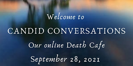 Candid Conversations: Our online Death Cafe tickets