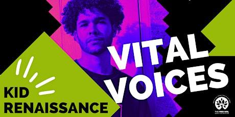 Vital Voices Series    Kid Renaissance tickets