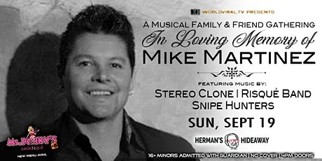 A Musical Family & Friend Gathering In Loving Memory of MIKE MARTINEZ tickets