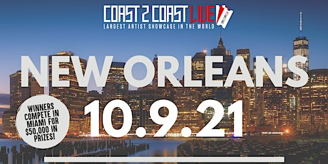 Coast 2 Coast LIVE Showcase New Orleans - Artists Win $50K In Prizes tickets