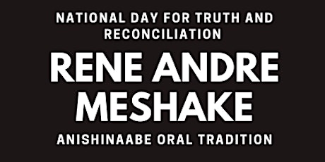 Anishinaabe Oral Tradition with Rene Andre Meshake tickets