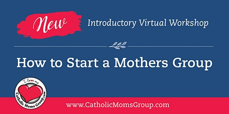 How to Start a Catholic Mothers Group tickets