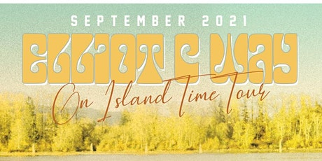 THE On Island Time Tour with Elliot C Way & Band tickets