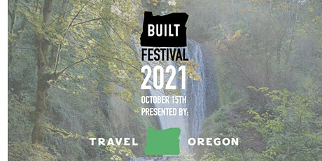 Built Festival 2021 presented by Travel Oregon tickets
