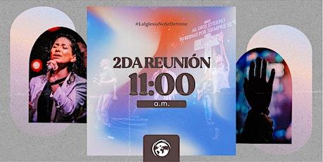 Segunda Reunión - 11:00 AM - Iglesia Kairos tickets