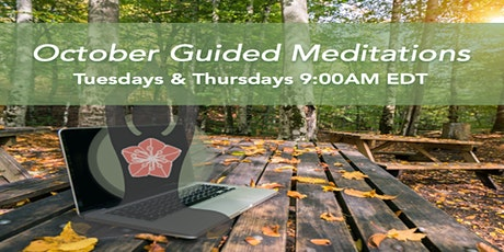 OCTOBER  Guided Meditation Series - Tuesdays  & Thursdays 9AM ET tickets