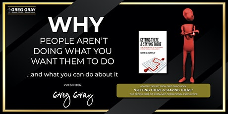 Why People Aren't Doing What You Want Them To Do -  with Greg Gray tickets