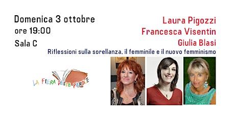 Laura Pigozzi, Giulia Blasi e Francesca Visentin biglietti
