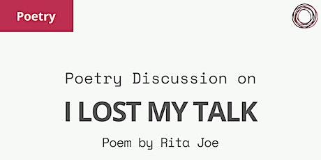 Poem Discussion: 'I Lost My Talk' Rita Joe tickets