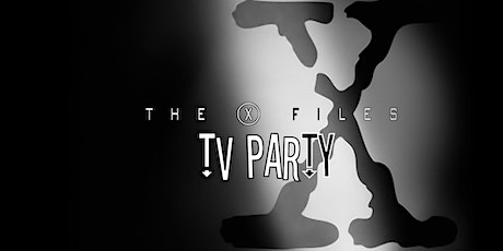 The X-Files TV Party tickets