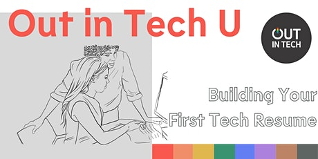 Out in Tech U | Building Your First Tech Resume tickets