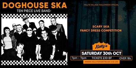 Doghouse Ska Halloween Special at Kellys Village - tickets