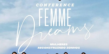 Femme IMAFE | Conferência Femme Dreams tickets