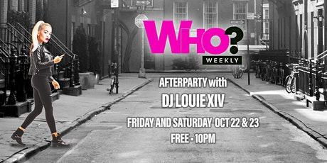 Who? Weekly Presents: The Afterparty with DJ LOUIE XIV tickets
