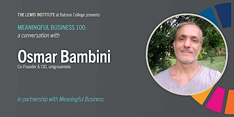 Meaningful Business 100: Osmar Bambini tickets
