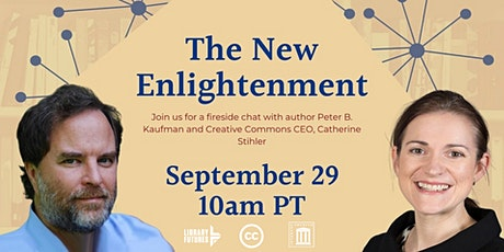 The New Enlightenment: Discussion with Peter B. Kaufman & Catherine Stihler tickets