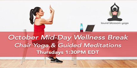 OCTOBER Mid-Day Chair Yoga & Guided Meditation - Thursdays 1:30PM Eastern tickets