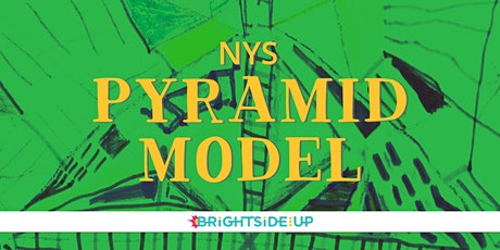 NYS Pyramid Model Infant/Toddler Module 1 (Virtual) - September 2021 tickets