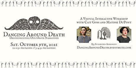 Dancing Around Death: Deconstructing Our Death Narratives tickets