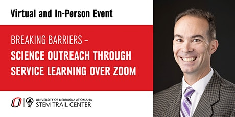 Breaking Barriers – Science Outreach Through Service Learning over Zoom tickets