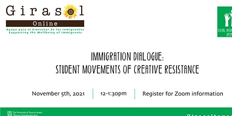 November Immigration Dialogue: Student Movements of Creative Resistance tickets