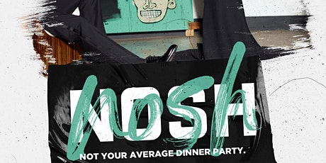 NOSH: Not your average dinner party ! tickets