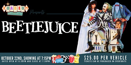 BEETLEJUICE  - Presented by The Roadium Drive-In tickets